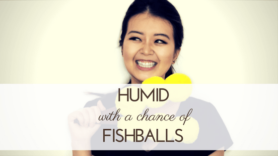 Virginia Chan from Humid with a Chance of Fishballs
